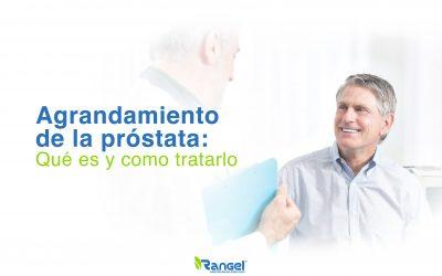 Agrandamiento de la próstata, ¿Qué es? y ¿Cómo tratarlo?